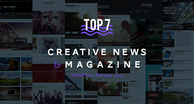 Top 7 Creative News& Magazine WordPress Themes 2015