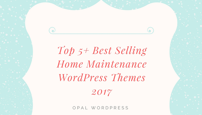 top 5+ best selling home maintenance wordpress themes 2017