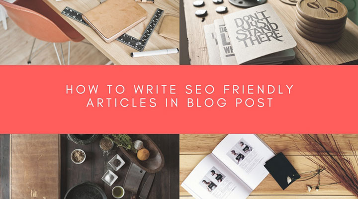 how to write SEO Friendly Articles in Blog Post
