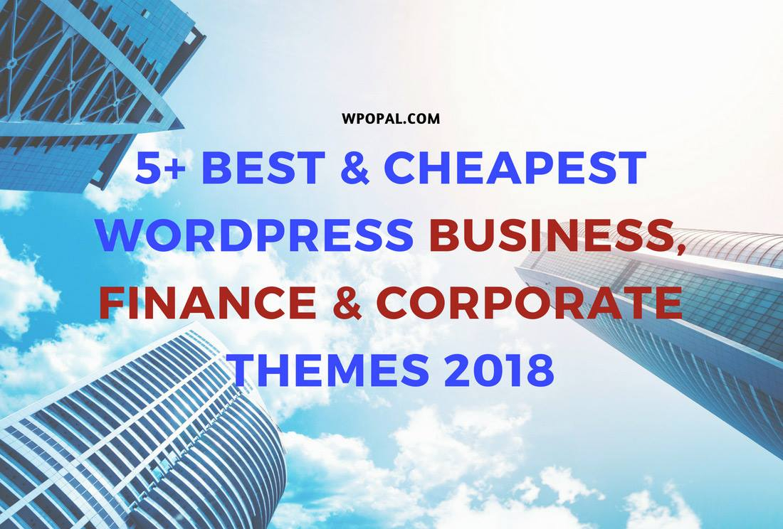 5+ Best & Cheapest WordPress Business, Finance & Corporate Themes 2018  Wpopal