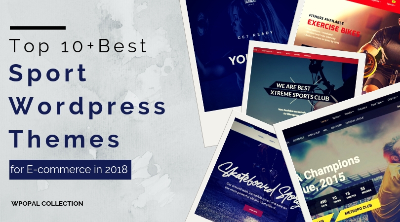Top 10+ best sport wordpress themes for e commerce in 2018