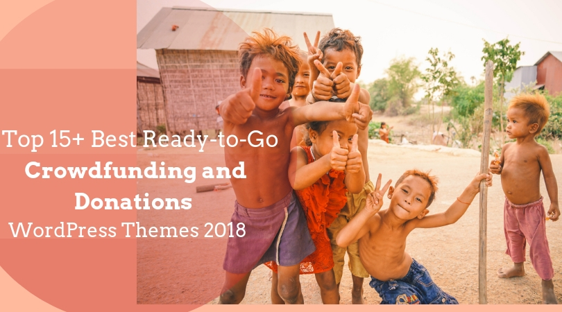 Top 15+ Best Ready to Go Crowdfunding and Donations WordPress Themes 2018