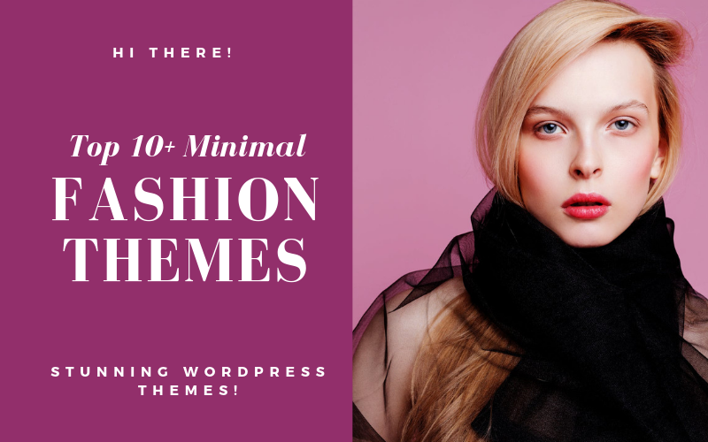 Top 10+ Best Clean & Minimal Fashion WordPress Themes
